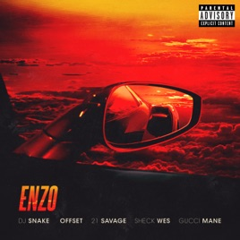 DJ Snake & Sheck Wes – Enzo (feat. Offset, 21 Savage & Gucci Mane) – Single [iTunes Plus AAC M4A]
