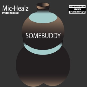 Mic-Healz - Somebuddy
