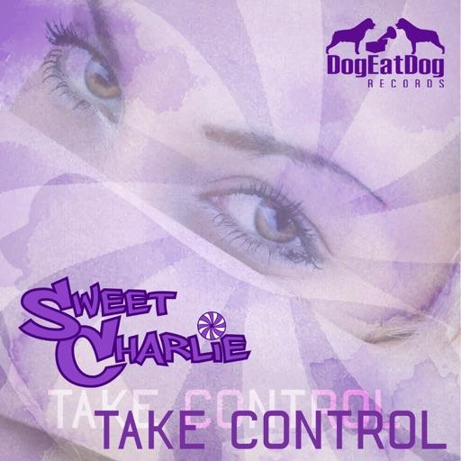 Take Control - Single by Sweet Charlie