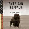 Steven Rinella - American Buffalo: In Search of a Lost Icon (Unabridged)  artwork
