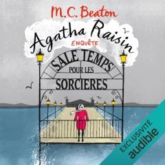 Sale temps pour les sorcières: Agatha Raisin enquête 9