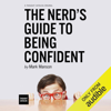 Mark Manson - The Nerd's Guide to Being Confident (Unabridged) artwork