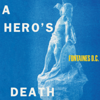Fontaines D.C. - A Hero's Death artwork