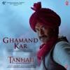 Ghamand Kar From Tanhaji The Unsung Warrior Single