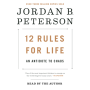 12 Rules for Life: An Antidote to Chaos (Unabridged)