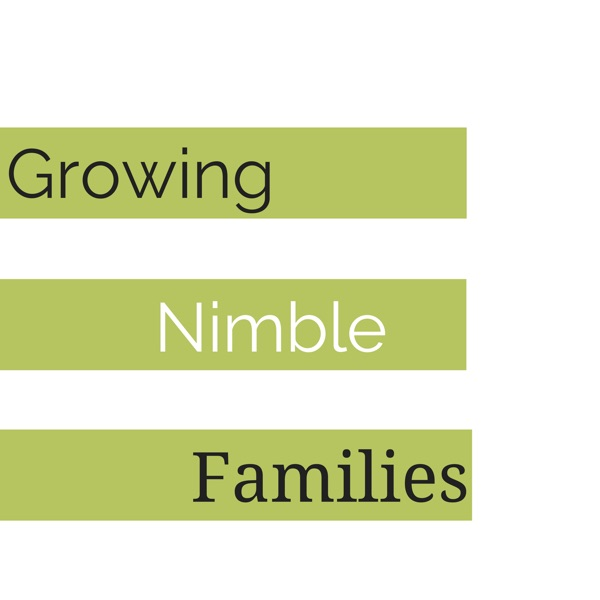 Growing Nimble Families   Listen Free on Castbox