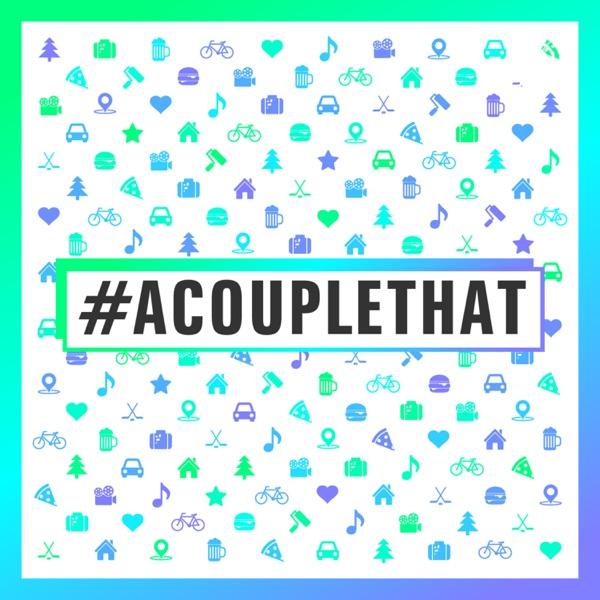 Relacionados – #acouplethat – Podcast – Podtail