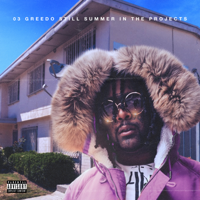 03 Greedo - Still Summer in the Projects artwork