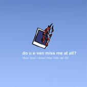 gianni & kyle - do u even miss me at all?