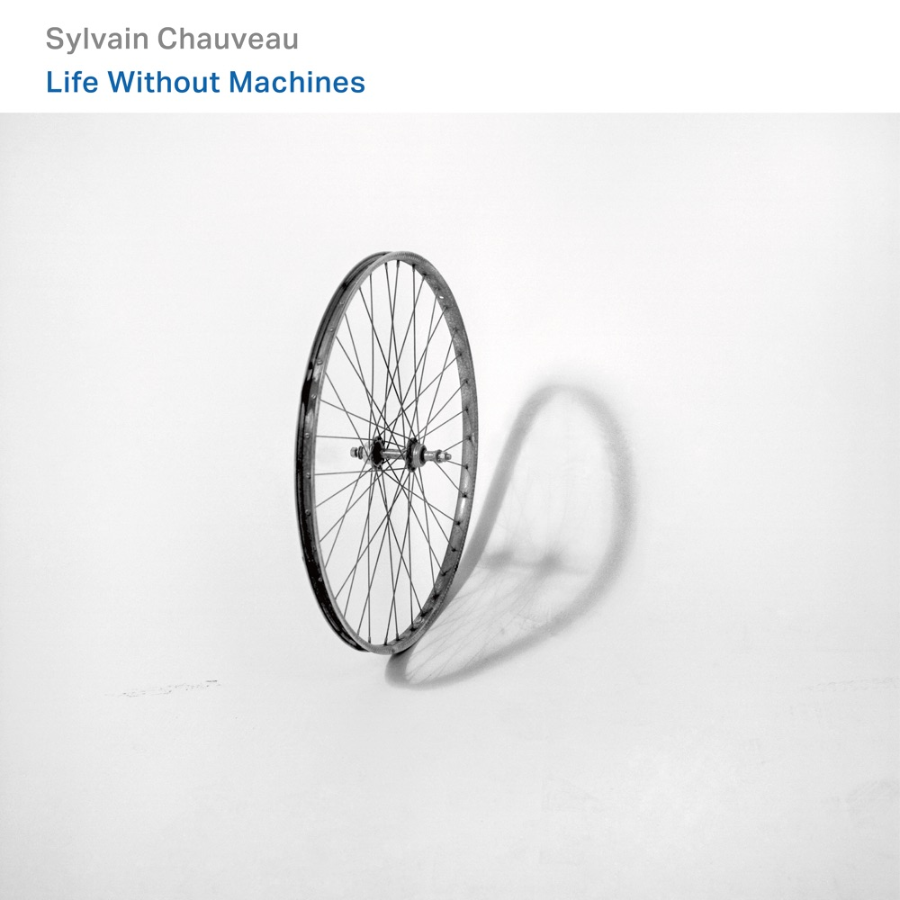 Life Without Machines / Sylvain Chauveau