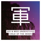 Vici,Miss Understood - Child Of The Moon