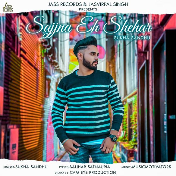 Sajjna Eh Shehar - Single by Sukha Sandhu on Apple Music