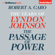 Robert A. Caro - The Passage of Power: The Years of Lyndon Johnson (Unabridged)