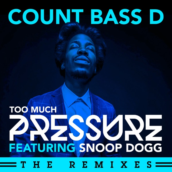 Too Much Pressure (The Remixes) [feat. Snoop Dogg] - Single