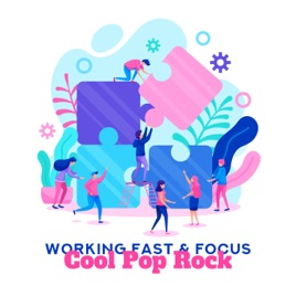 ‎Working Fast & Focus: Cool Pop Rock, Motivational & Upbeat Instrumental  Work Music, Positive Energetic Moods by After Work Chillout Zone
