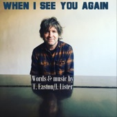 Tim Easton - When I See You Again