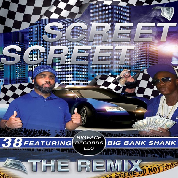 Screet Screet (Remix) [feat. Big Bank Shank] - Single