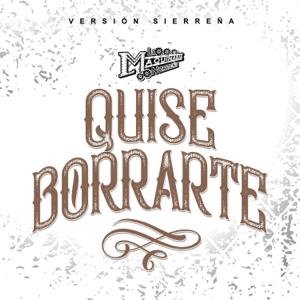 La Maquinaria Norteña - Quise Borrarte (Sierreña)