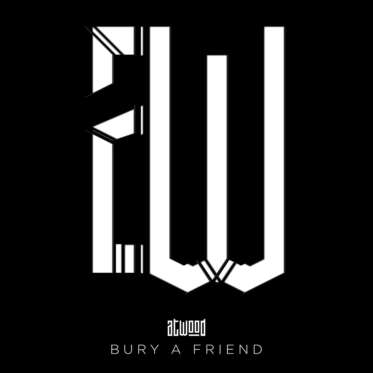 Bury a Friend - Single Atwood CD cover