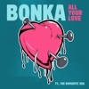 Bonka feat. The Romantic Era - All Your Love (Kastra Remix)