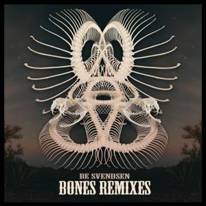 Be Svendsen - Bones (Remixes)