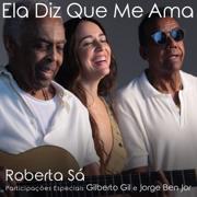 Ela Diz Que Me Ama (feat. Gilberto Gil & Jorge Ben Jor) - Roberta Sá - Roberta Sá