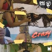 Dre Island - Crazy