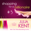 Julia Kent - Shopping for a Billionaire 3  artwork