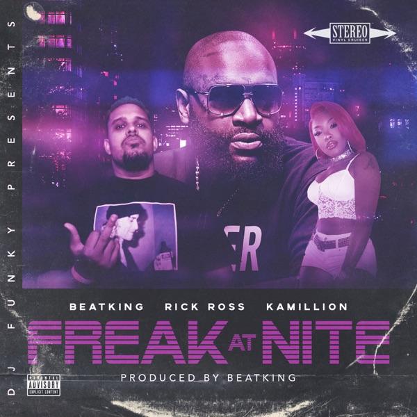 Freak at Nite (feat. Beatking, Rick Ross & Kamillon) [Remix] - Single