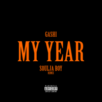 GASHI - My Year REMIX (feat. Soulja Boy Tell 'Em) artwork