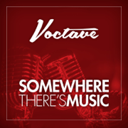 Somewhere There's Music - Voctave - Voctave