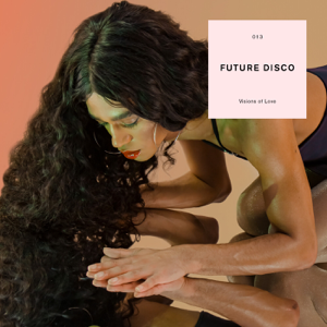 Various Artists - Future Disco: Visions of Love
