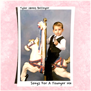 Tyler James Bellinger - Songs for a Younger Me - EP