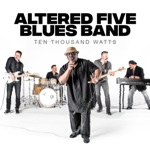 Altered Five Blues Band - I Hate to Leave You (with a 6-Pack in the Fridge)