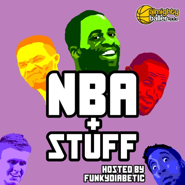 8bef250409d Listen to episodes of NBA plus Stuff - hosted by FunkyDiabetic on podbay