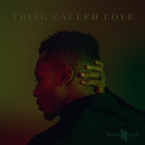 Kevin Ross - Thing Called Love