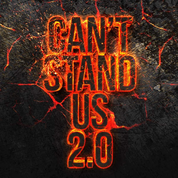 Can't Stand Us 2.0 (feat. French Montana) - Single
