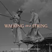 Walking on a String (feat. Phoebe Bridgers) - Matt Berninger
