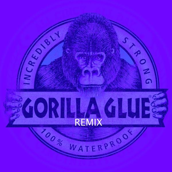 Gorilla Glue (Jazz Remix) - Single