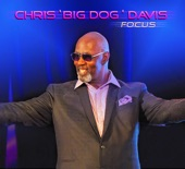 Chris 'Big Dog' Davis - Whatcha Gonna Do For Me feat Gerald Albright