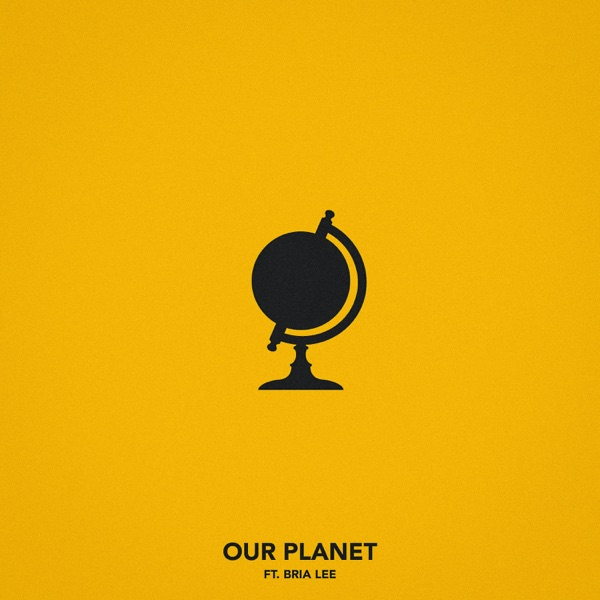 Our Planet (feat. Bria Lee) - Single