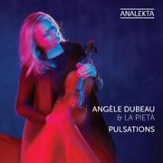 Pulsations - Angèle Dubeau & La Pietà - Angèle Dubeau & La Pietà