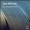 No Copyright World - Stay with Me artwork
