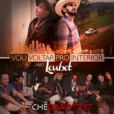 Vou Voltar Pro Interior (feat. Loubet) - Single - Tche Garotos