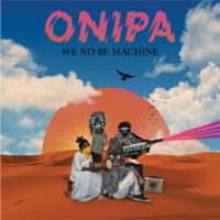 Onipa - We No Be Machine artwork