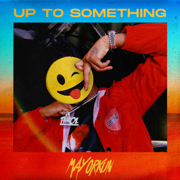 Up to Something - Mayorkun - Mayorkun