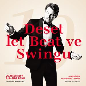 Vojtěch Dyk, B-Side Band & Janáčkova filharmonie Ostrava - Deset let Beat ve swingu