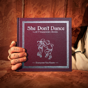 Everyone You Know - She Don't Dance: Lost Frequencies Remix - EP
