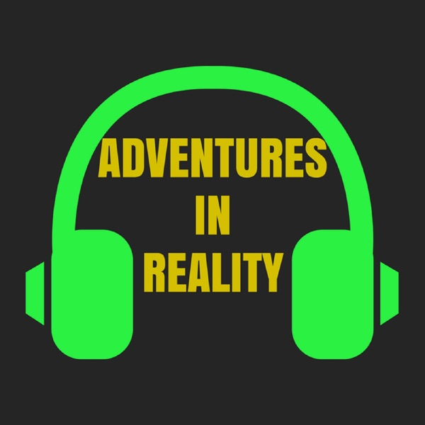 Adventures in Reality