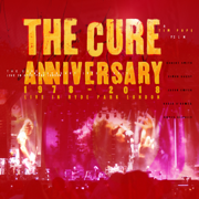 Anniversary: 1978 - 2018 Live In Hyde Park London (Live) - The Cure - The Cure